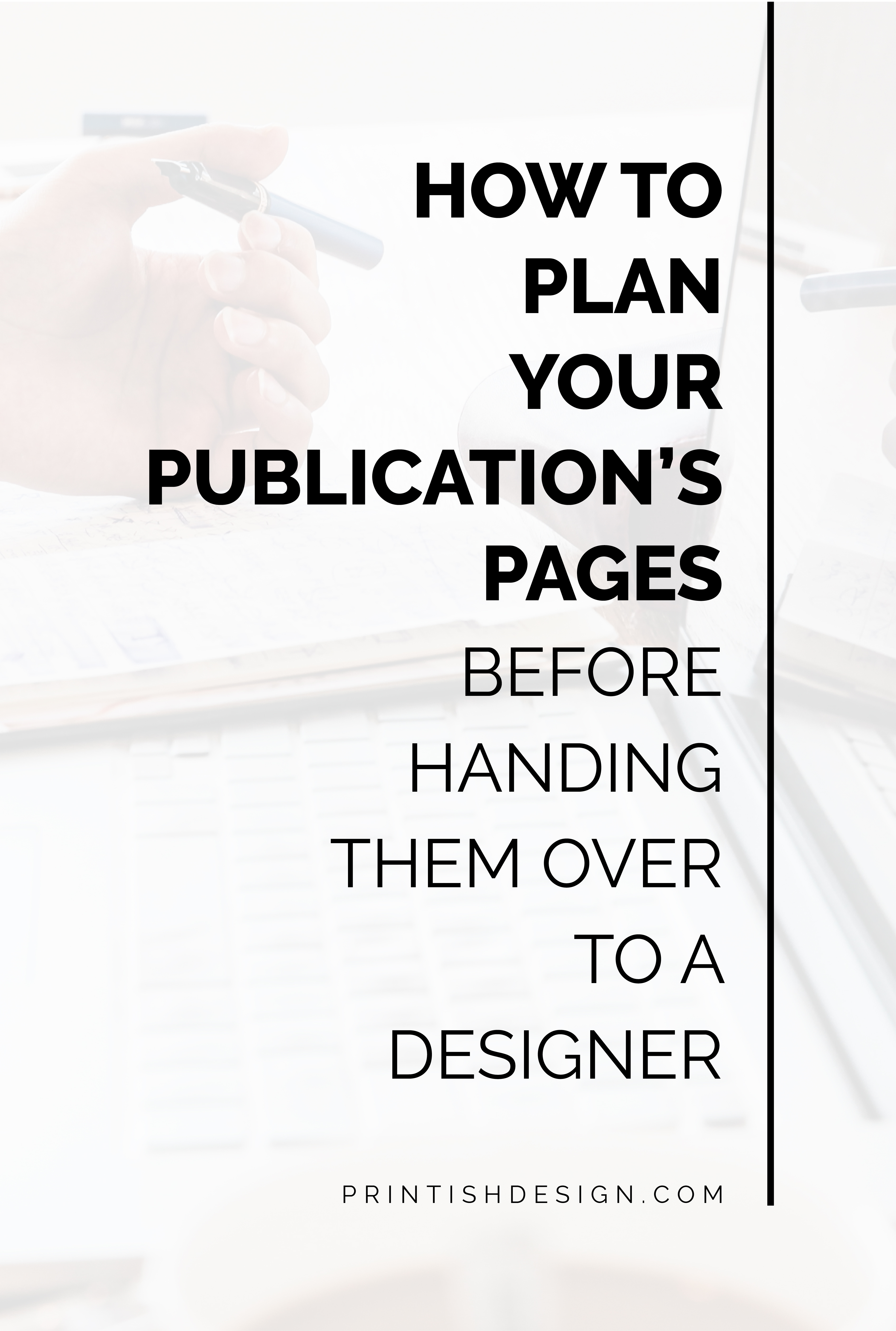 How to Plan Your Publication's Pages Before Giving Them to a Designer